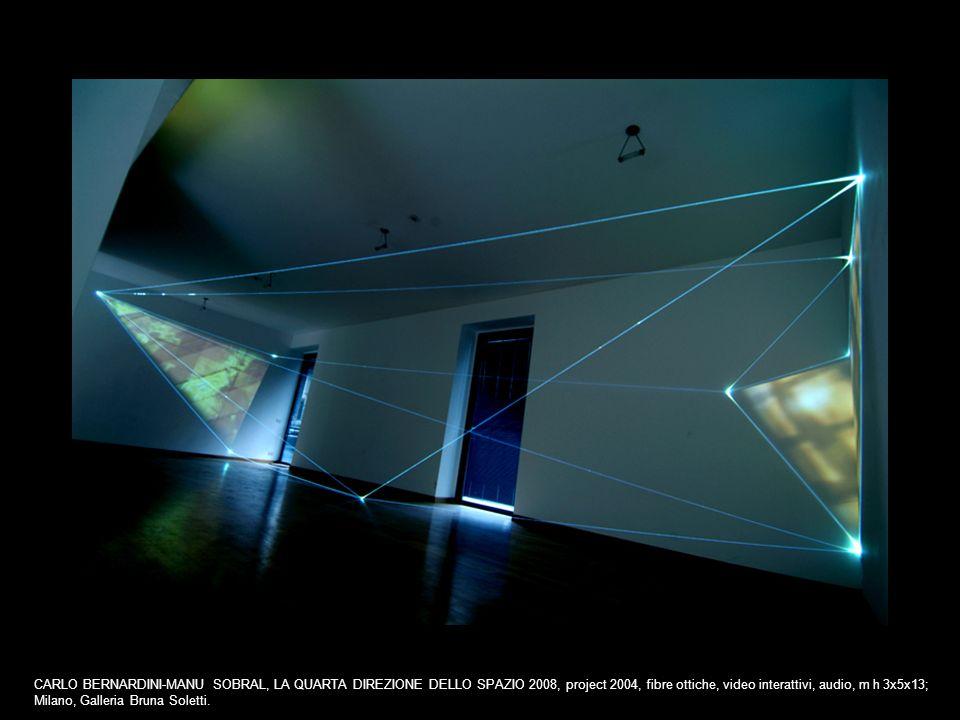 CARLO BERNARDINI-MANU SOBRAL, LA QUARTA DIREZIONE DELLO SPAZIO 2008, project 2004, fibre ottiche, video interattivi, audio, m h 3x5x13; Milano, Galler
