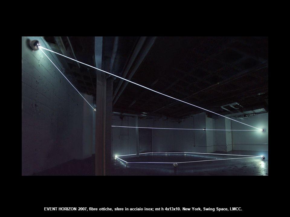 EVENT HORIZON 2007, fibre ottiche, sfere in acciaio inox; mt h 4x13x10. New York, Swing Space, LMCC.