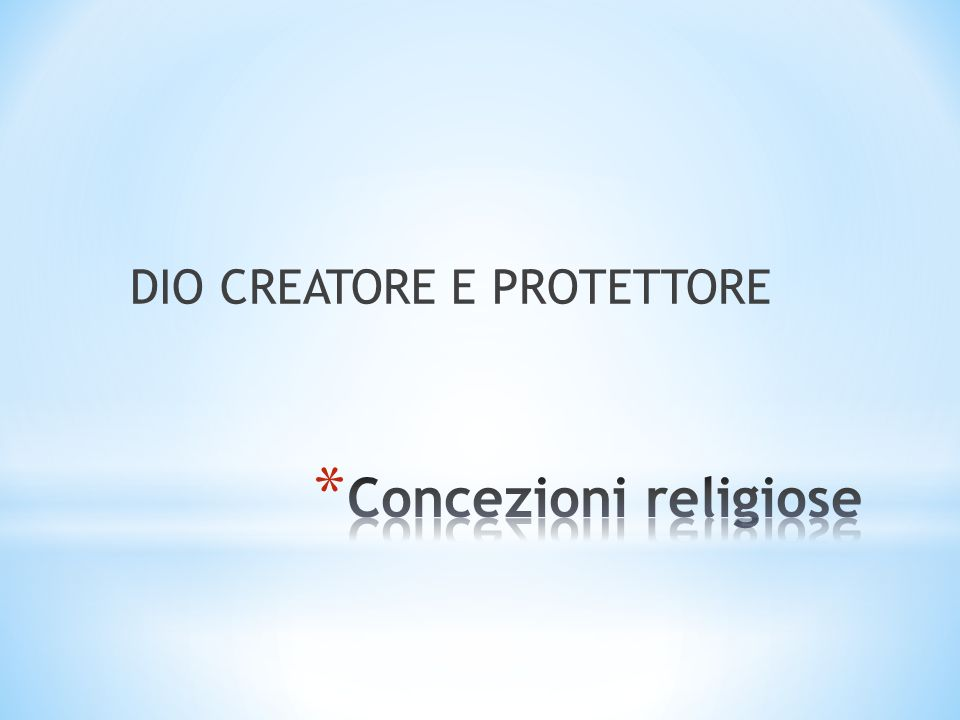 DIO CREATORE E PROTETTORE