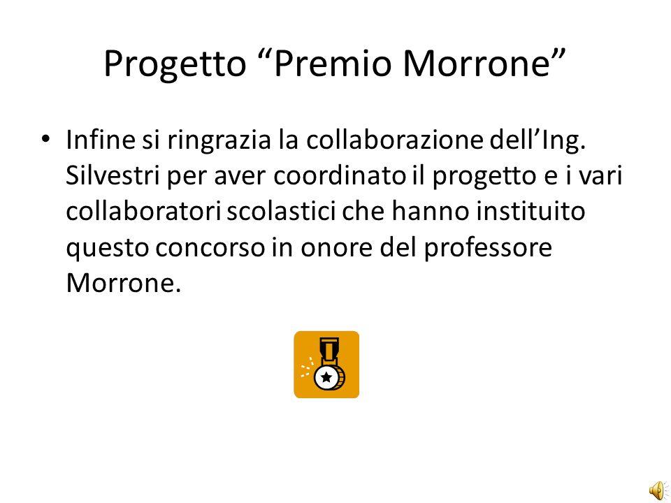 Progetto Premio Morrone Per motivi tecnici non è stato possibile allegare in questo file lintera relazione.