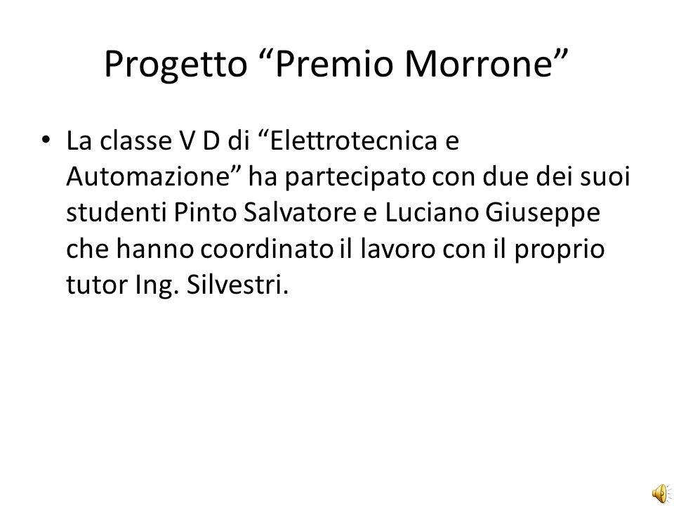 Progetto Premio Morrone Le varie classi dellistituto hanno colto linvito ed hanno messo a disposizione le loro capacità ad eseguire questo progetto con lausilio di tutor.