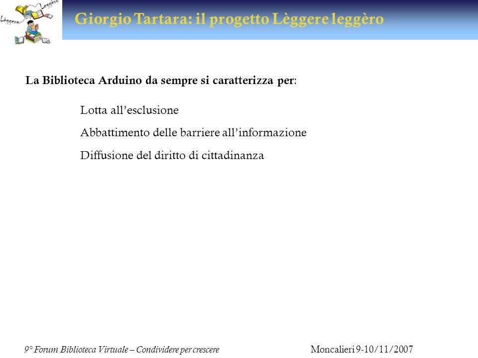 Il Logo Lèggere leggèro 9° Forum Biblioteca Virtuale – Condividere per crescere Moncalieri 9-10/11/2007 Giorgio Tartara: il progetto Lèggere leggèro