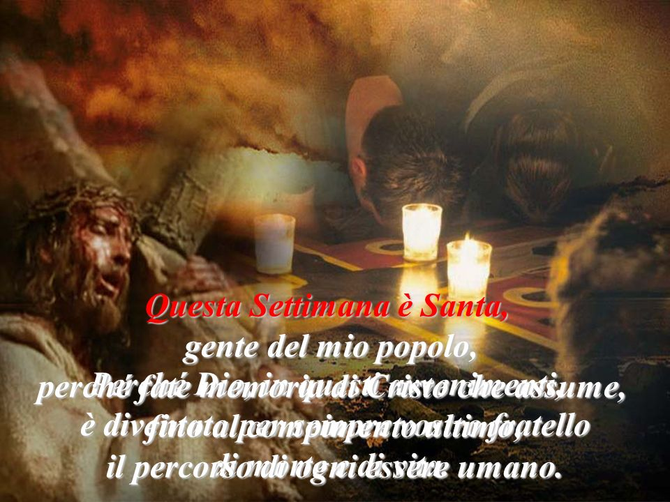 Santa Settimana Santa Divenendo simile agli uomini, apparso in forma umana, umiliò se stesso facendosi obbediente fino alla morte e alla morte di croc