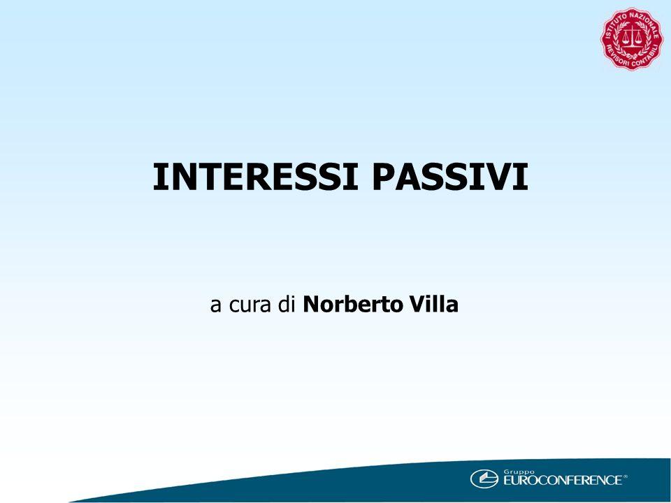 INTERESSI PASSIVI a cura di Norberto Villa
