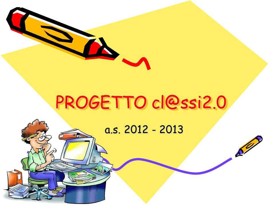 PROGETTO cl@ssi2.0 a.s. 2012 - 2013