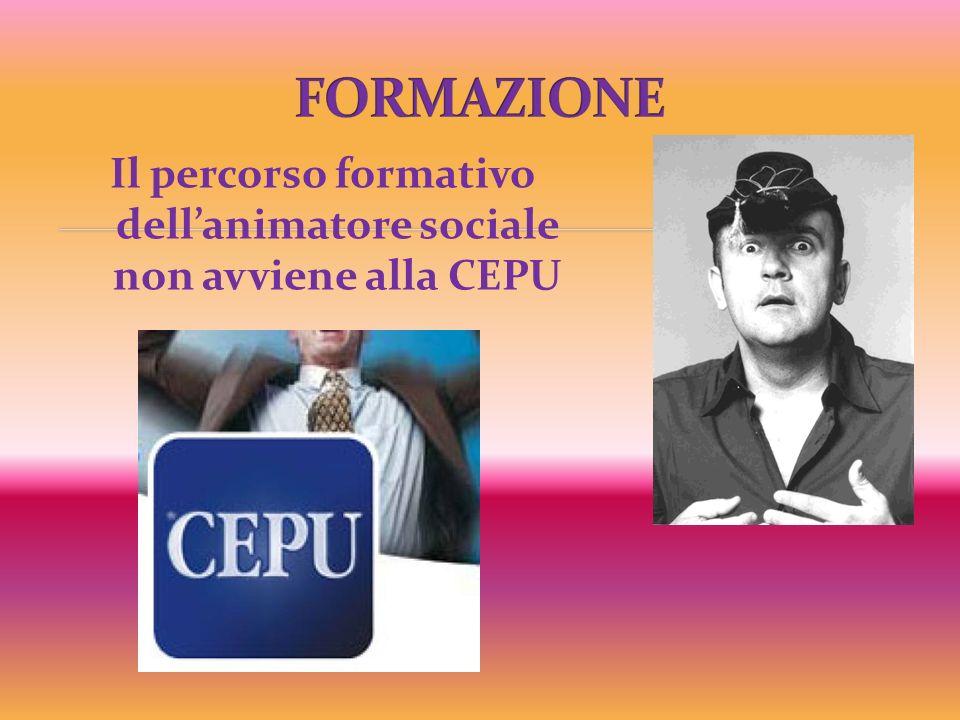 Il percorso formativo dellanimatore sociale non avviene alla CEPU
