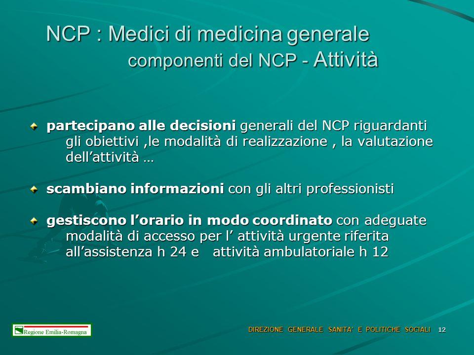 12 NCP : Medici di medicina generale componenti del NCP - Attività NCP : Medici di medicina generale componenti del NCP - Attività partecipano alle de
