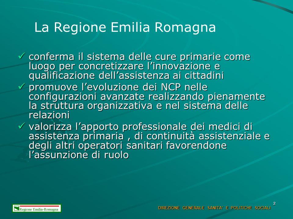 2 La Regione Emilia Romagna : La Regione Emilia Romagna : conferma il sistema delle cure primarie come luogo per concretizzare linnovazione e qualific