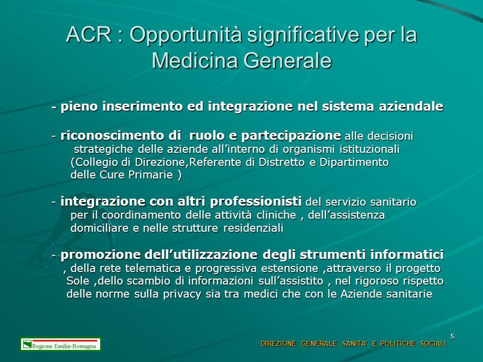 5 ACR : Opportunità significative per la Medicina Generale - pieno inserimento ed integrazione nel sistema aziendale - pieno inserimento ed integrazio