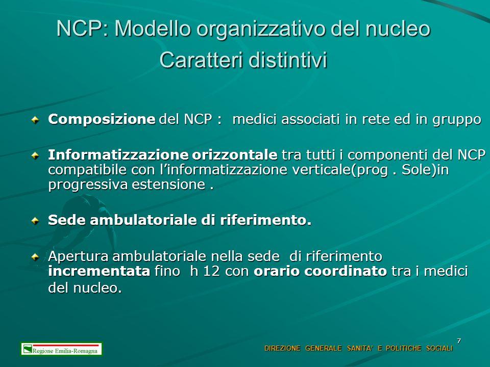 7 NCP: Modello organizzativo del nucleo Caratteri distintivi Composizione del NCP : medici associati in rete ed in gruppo Informatizzazione orizzontale tra tutti i componenti del NCP compatibile con linformatizzazione verticale(prog.