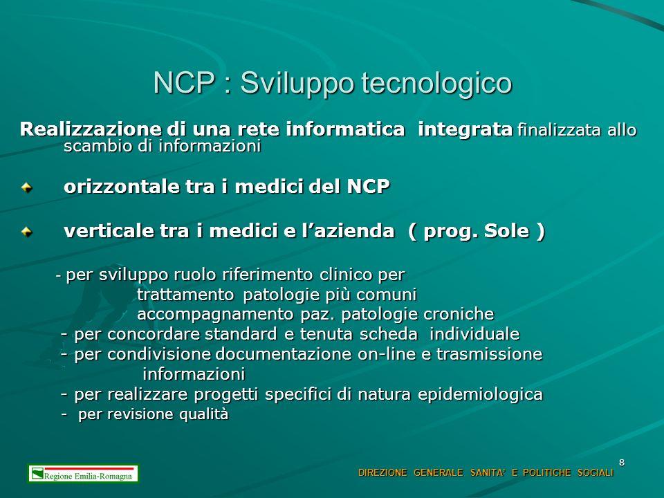 8 NCP : Sviluppo tecnologico Realizzazione di una rete informatica integrata finalizzata allo scambio di informazioni orizzontale tra i medici del NCP