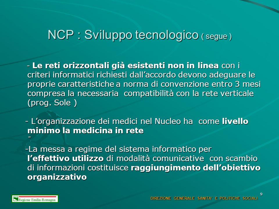 9 NCP : Sviluppo tecnologico ( segue ) - Le reti orizzontali già esistenti non in linea con i criteri informatici richiesti dallaccordo devono adeguar