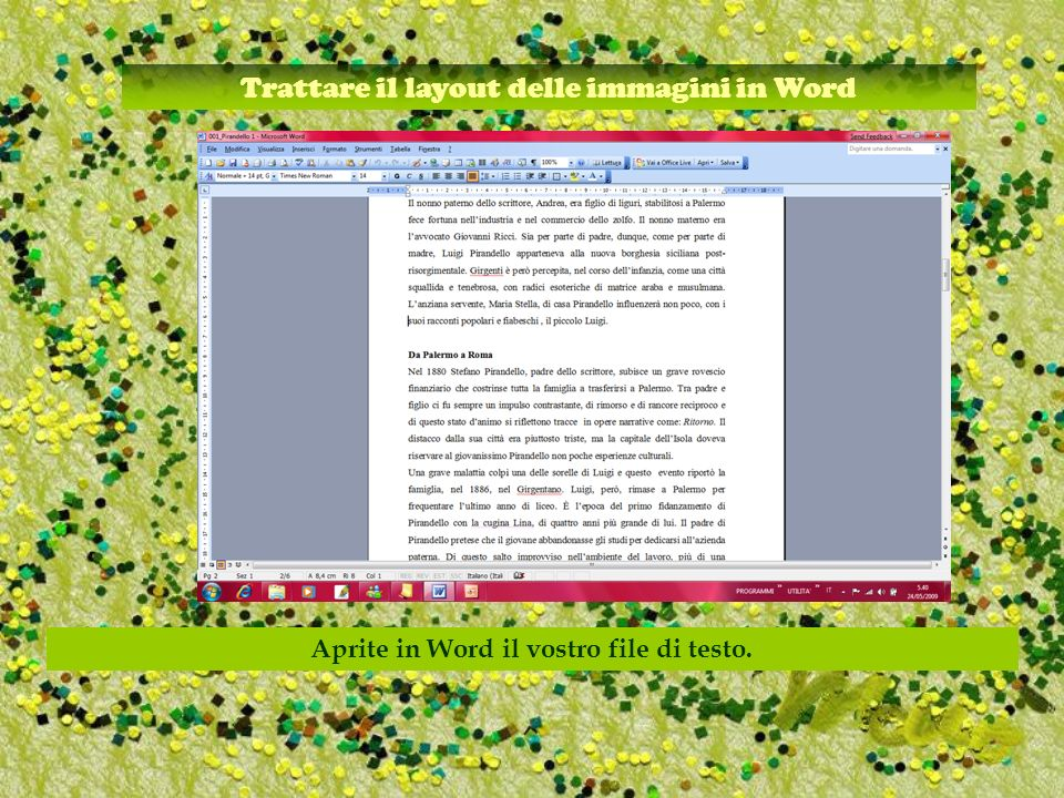 Trattare il layout delle immagini in Word Aprite in Word il vostro file di testo.