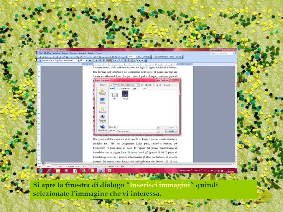 Si apre la finestra di dialogo Inserisci immagini quindi selezionate limmagine che vi interessa.