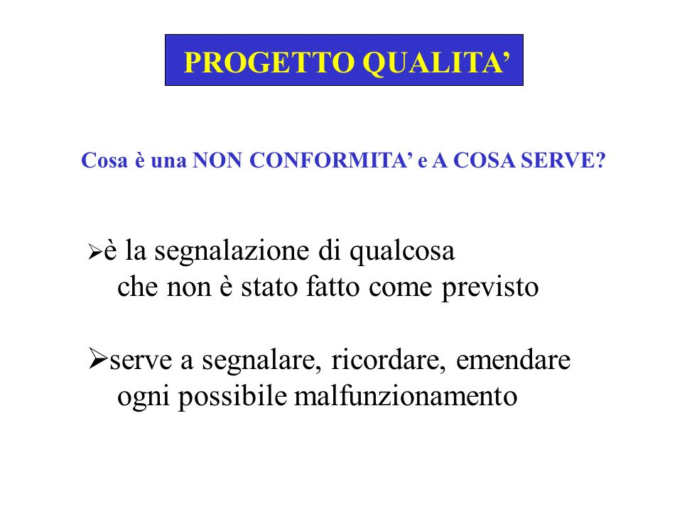 PROGETTO QUALITA C NC Attività: Responsabile: Gruppo di verifica: Documenti di rif.: Elemento da verificare 1) 2) 3) 4) 5) Ecc… La check list…