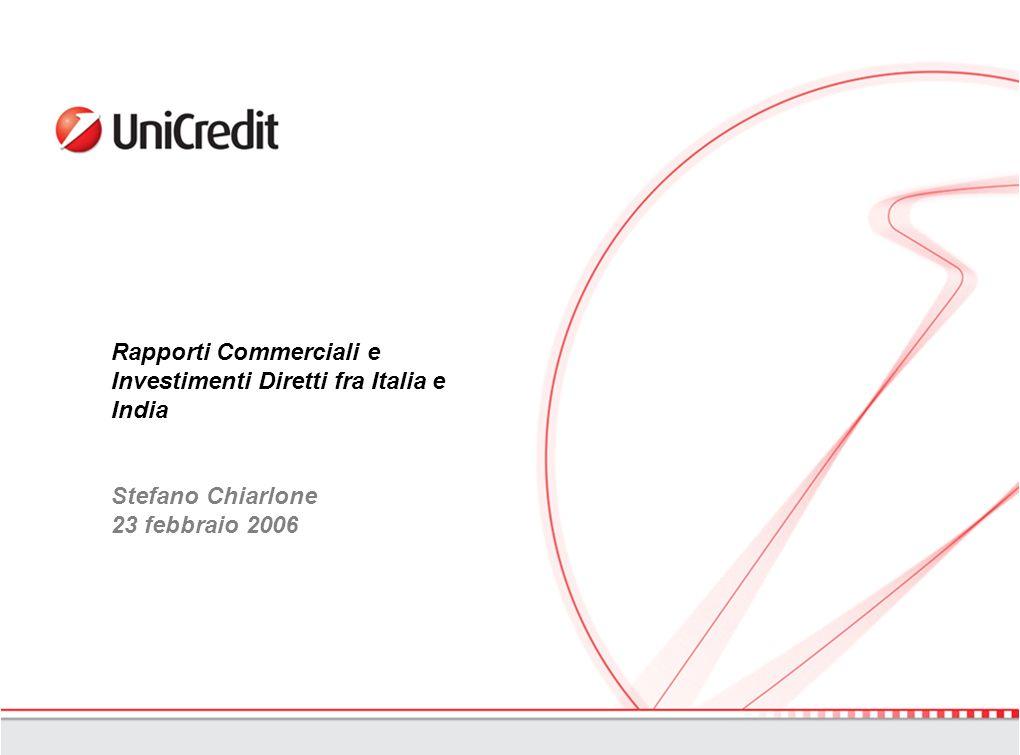 Rapporti Commerciali e Investimenti Diretti fra Italia e India Stefano Chiarlone 23 febbraio 2006