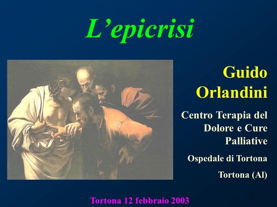 1 Lepicrisi Guido Orlandini Centro Terapia del Dolore e Cure Palliative Ospedale di Tortona Tortona (Al) Tortona 12 febbraio 2003