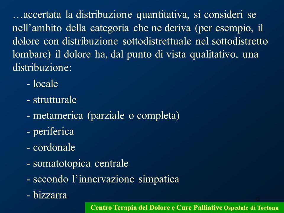 42 Centro Terapia del Dolore e Cure Palliative Ospedale di Tortona …accertata la distribuzione quantitativa, si consideri se nellambito della categori