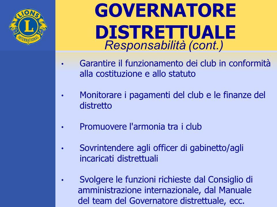 Garantire il funzionamento dei club in conformità alla costituzione e allo statuto Monitorare i pagamenti del club e le finanze del distretto Promuove