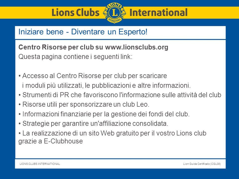 LIONS CLUBS INTERNATIONALLion Guida Certificato (CGL08) Centro Risorse per club su www.lionsclubs.org Questa pagina contiene i seguenti link: Accesso