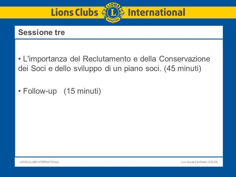 LIONS CLUBS INTERNATIONALLion Guida Certificato (CGL08) L'importanza del Reclutamento e della Conservazione dei Soci e dello sviluppo di un piano soci