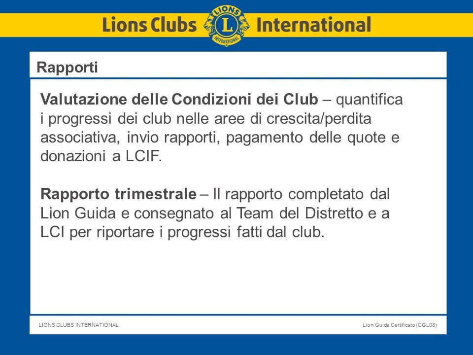 LIONS CLUBS INTERNATIONALLion Guida Certificato (CGL08) Valutazione delle Condizioni dei Club – quantifica i progressi dei club nelle aree di crescita