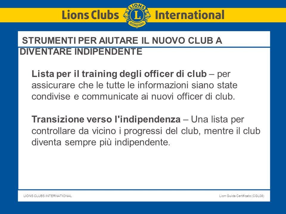 LIONS CLUBS INTERNATIONALLion Guida Certificato (CGL08) Lista per il training degli officer di club – per assicurare che le tutte le informazioni sian
