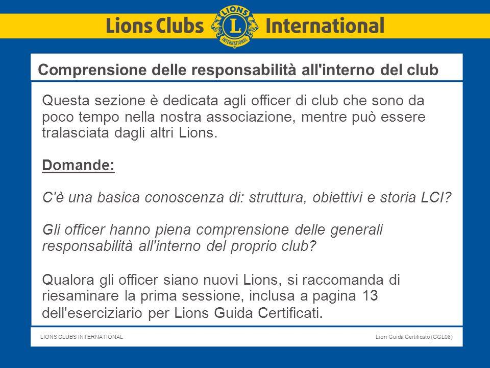 LIONS CLUBS INTERNATIONALLion Guida Certificato (CGL08) Questa sezione è dedicata agli officer di club che sono da poco tempo nella nostra associazion