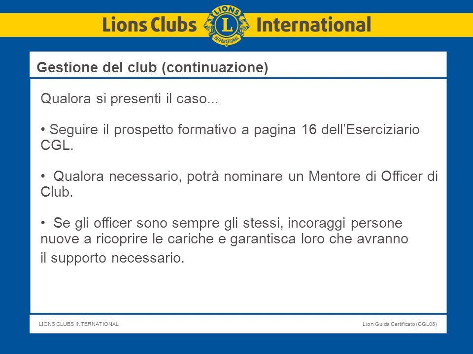 LIONS CLUBS INTERNATIONALLion Guida Certificato (CGL08) Qualora si presenti il caso... Seguire il prospetto formativo a pagina 16 dellEserciziario CGL