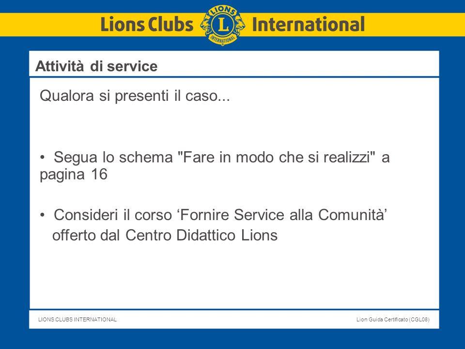 LIONS CLUBS INTERNATIONALLion Guida Certificato (CGL08) Qualora si presenti il caso... Segua lo schema