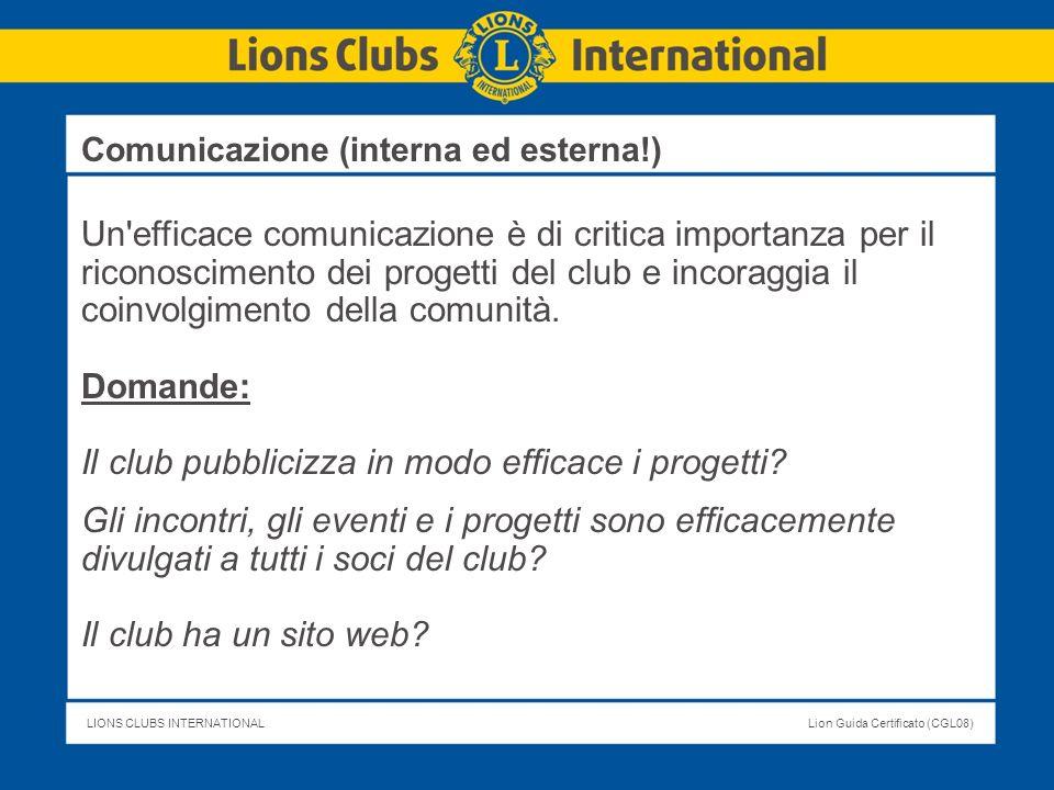 LIONS CLUBS INTERNATIONALLion Guida Certificato (CGL08) Un'efficace comunicazione è di critica importanza per il riconoscimento dei progetti del club