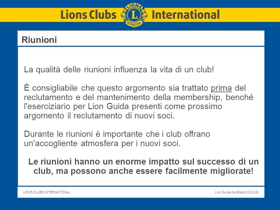 LIONS CLUBS INTERNATIONALLion Guida Certificato (CGL08) La qualità delle riunioni influenza la vita di un club! È consigliabile che questo argomento s