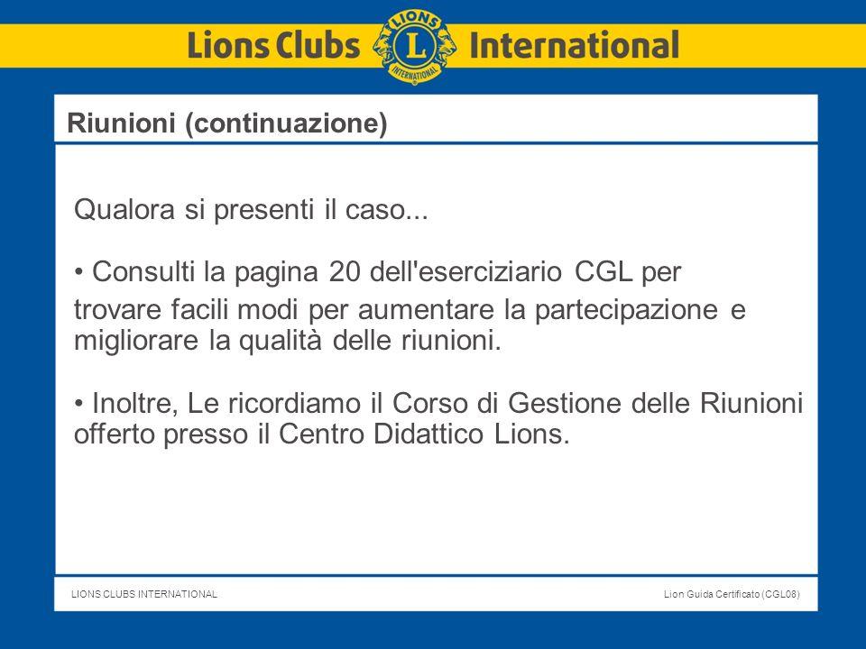 LIONS CLUBS INTERNATIONALLion Guida Certificato (CGL08) Riunioni (continuazione) Qualora si presenti il caso... Consulti la pagina 20 dell'eserciziari