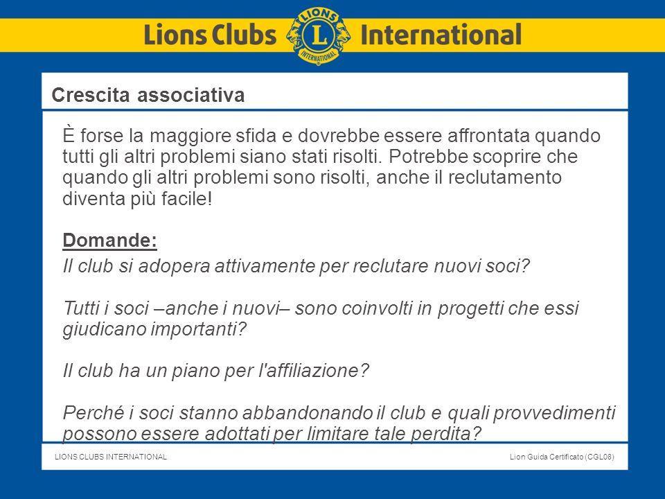 LIONS CLUBS INTERNATIONALLion Guida Certificato (CGL08) È forse la maggiore sfida e dovrebbe essere affrontata quando tutti gli altri problemi siano s