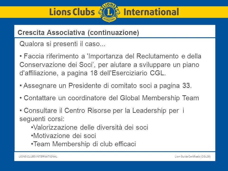 LIONS CLUBS INTERNATIONALLion Guida Certificato (CGL08) Qualora si presenti il caso... Faccia riferimento a 'Importanza del Reclutamento e della Conse