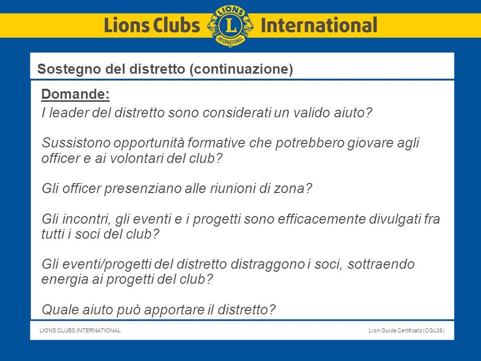 LIONS CLUBS INTERNATIONALLion Guida Certificato (CGL08) Domande: I leader del distretto sono considerati un valido aiuto? Sussistono opportunità forma