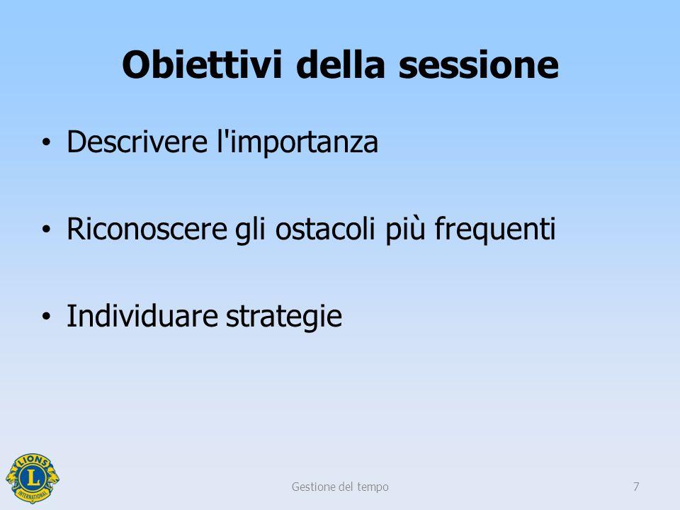 Obiettivi della sessione Descrivere l'importanza Riconoscere gli ostacoli più frequenti Individuare strategie Gestione del tempo7