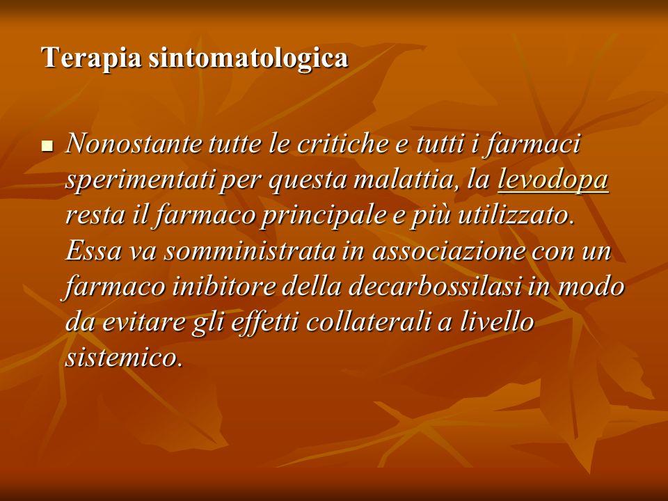 Terapia sintomatologica Nonostante tutte le critiche e tutti i farmaci sperimentati per questa malattia, la levodopa resta il farmaco principale e più
