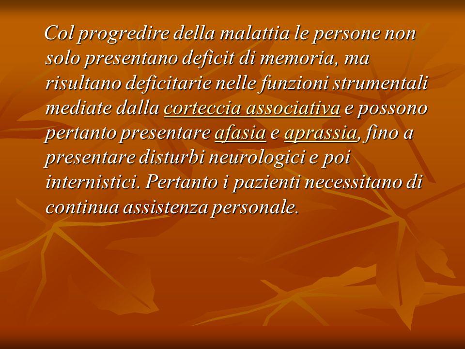 Col progredire della malattia le persone non solo presentano deficit di memoria, ma risultano deficitarie nelle funzioni strumentali mediate dalla cor