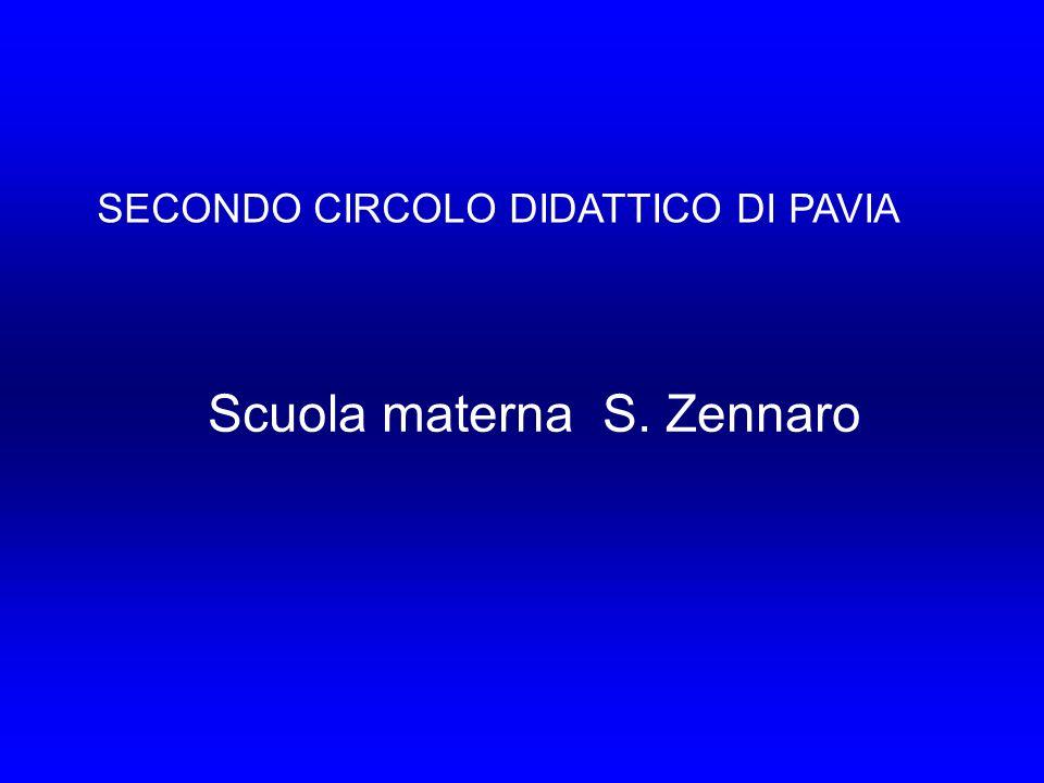 Scuola materna S. Zennaro SECONDO CIRCOLO DIDATTICO DI PAVIA