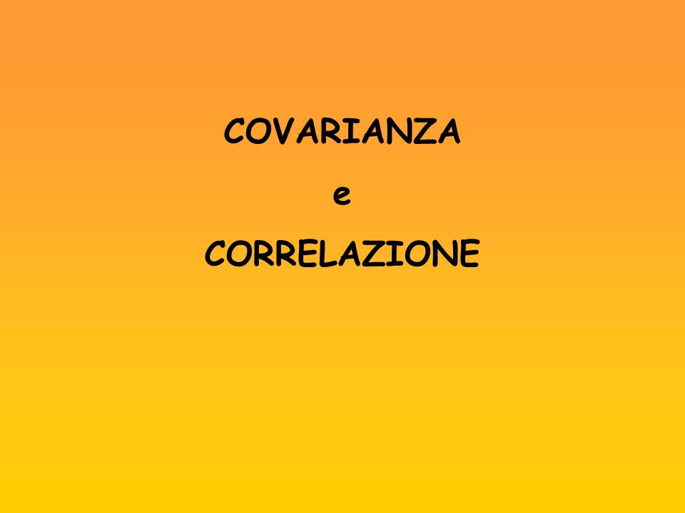 Il coefficiente assume valori compresi tra -1 e +1.