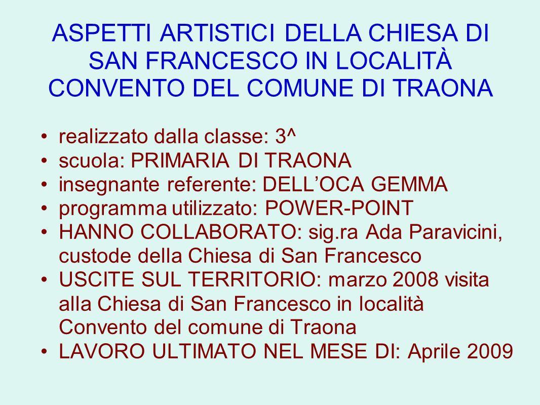 SCUOLA PRIMARIA DI TRAONA Aspetti artistici della chiesa di San Francesco CLASSE 3^