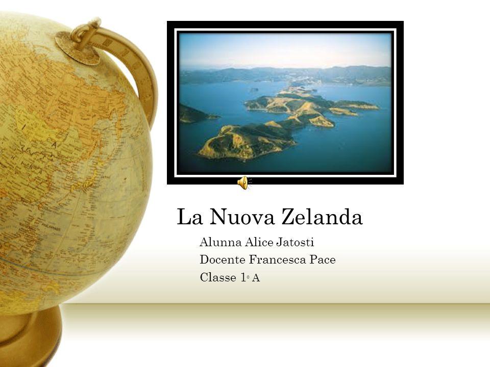 Alunna Alice Jatosti Docente Francesca Pace Classe 1 ° A La Nuova Zelanda
