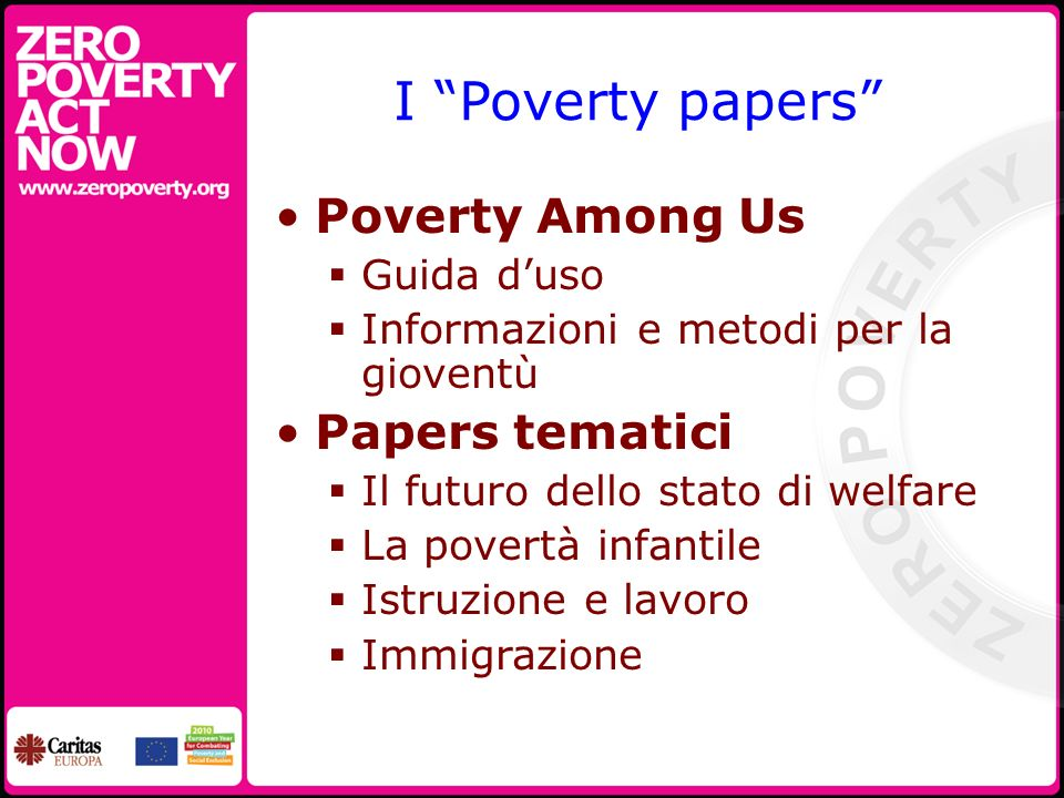 I Poverty papers Poverty Among Us Guida duso Informazioni e metodi per la gioventù Papers tematici Il futuro dello stato di welfare La povertà infanti