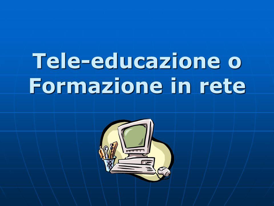 Tele-educazione o Formazione in rete