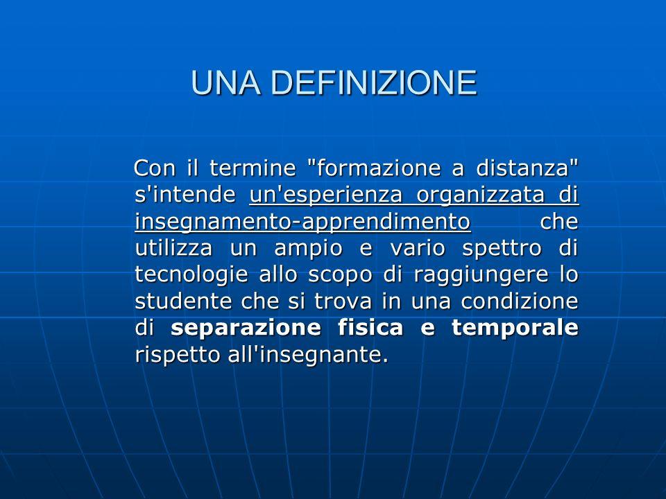 L elemento caratterizzante è costituito, infatti, dalla diversa collocazione spazio- temporale tra docente e discente.