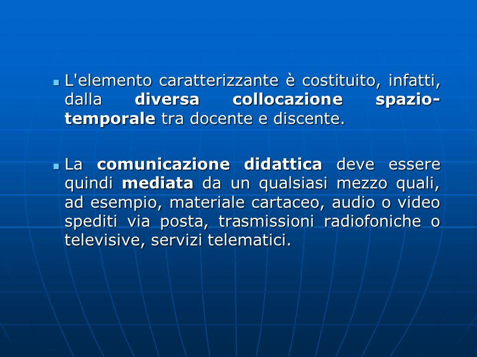 La formazione a distanza on-line L educazione a distanza di terza generazione chiamata comunemente on-line education si differenzia dai precedenti modelli perché utilizza la Computer Mediated Communication (CMC) per la realizzazione di tutta l attività didattica.