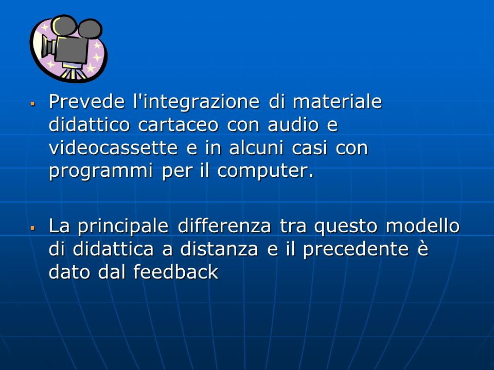 Prevede l'integrazione di materiale didattico cartaceo con audio e videocassette e in alcuni casi con programmi per il computer. Prevede l'integrazion