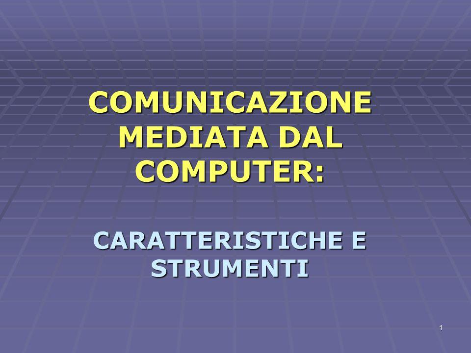 1 COMUNICAZIONE MEDIATA DAL COMPUTER: CARATTERISTICHE E STRUMENTI