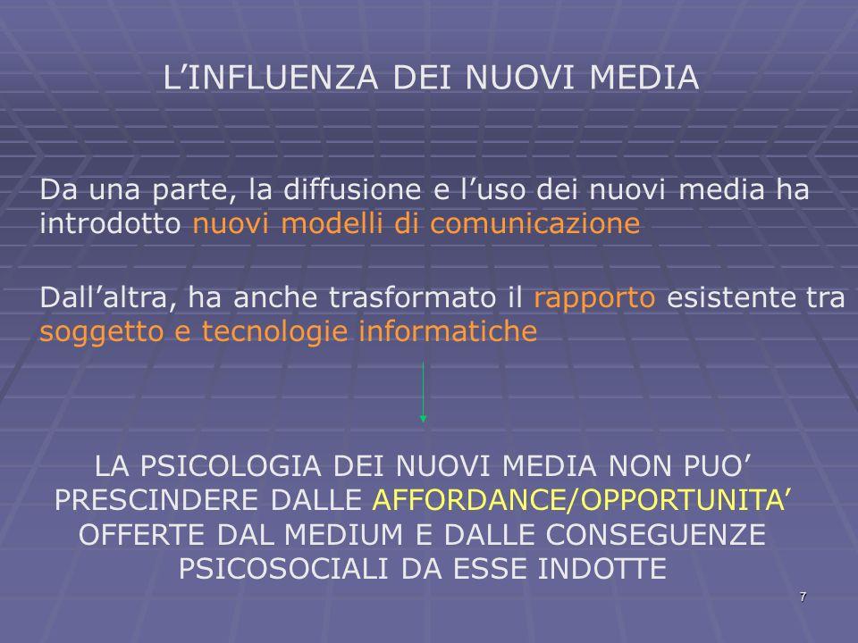 7 LINFLUENZA DEI NUOVI MEDIA Da una parte, la diffusione e luso dei nuovi media ha introdotto nuovi modelli di comunicazione Dallaltra, ha anche trasf